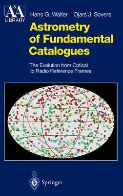 Astrometry of Fundamental Catalogues by Hans G. Walter