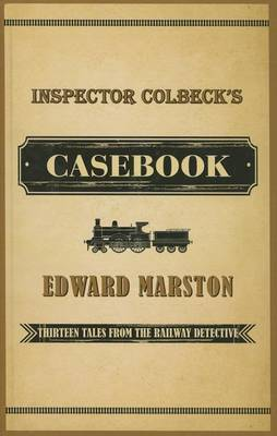 Inspector Colbeck's Casebook by Edward Marston image