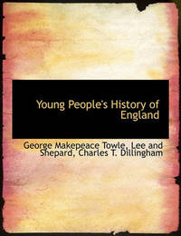 Young People's History of England by George Makepeace Towle