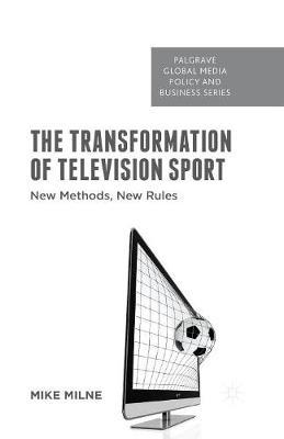 The Transformation of Television Sport by M. Milne