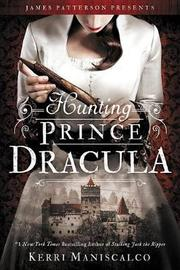 Hunting Prince Dracula by Kerri Maniscalco image