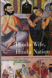 Hindu Wife, Hindu Nation: Community, Religion, and Cultural Nationalism by Professor Tanika Sarkar (Jawaharlal Nehru University) image