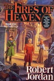 The Fires of Heaven: Bk. 5 by Robert Jordan