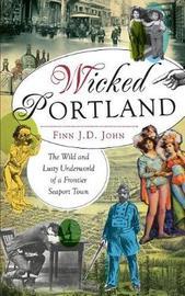 Wicked Portland by Finn J D John