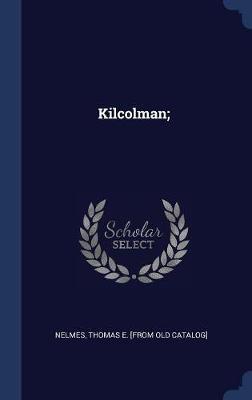 Kilcolman; by Thomas E [From Old Catalog] Nelmes