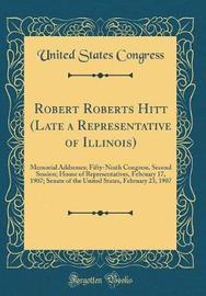 Robert Roberts Hitt (Late a Representative of Illinois) by United States Congress image