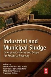 Industrial and Municipal Sludge by S. Venkata Mohan