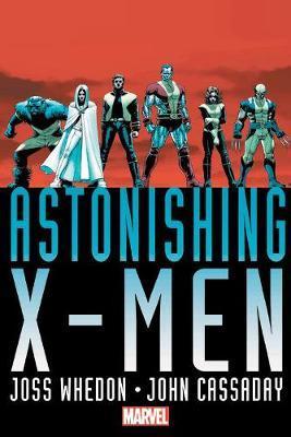 Astonishing X-men By Joss Whedon & John Cassaday Omnibus by Joss Whedon