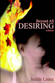 Beyond All Desiring by Judith Laura image