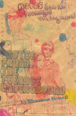Notes from the Teenage Underground by Simmone Howell image