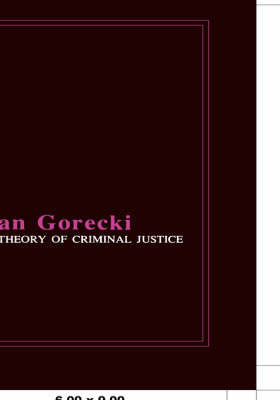 A Theory of Criminal Justice by Jan Go recki