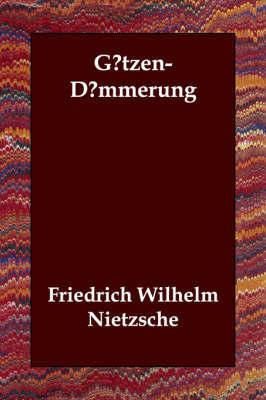 G?tzen-D?mmerung by Friedrich Wilhelm Nietzsche image