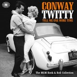 Tell Me One More Time: The MGM Rock N Roll Collection by Conway Twitty