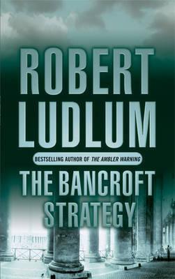 The Bancroft Strategy by Robert Ludlum image
