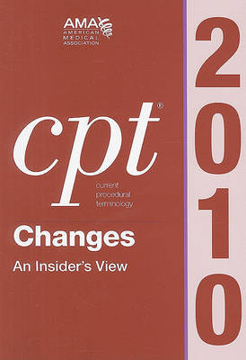 CPT Changes 2010: An Insider's View by American Medical Association