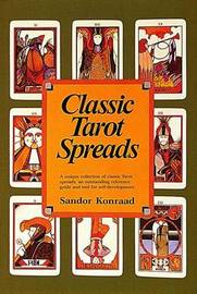 Classic Tarot Spreads by Sandor Konraad