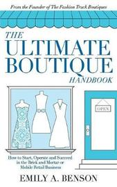 The Ultimate Boutique Handbook by Emily a Benson