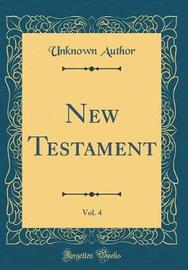 New Testament, Vol. 4 (Classic Reprint) by Unknown Author image