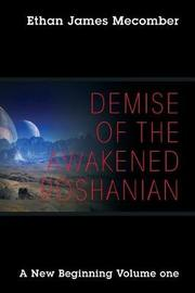 Demise of the Awakened Roshanian by Ethan James Mecomber