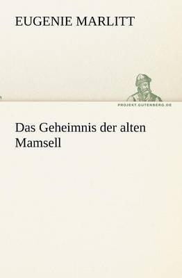 Das Geheimnis Der Alten Mamsell by Eugenie Marlitt image