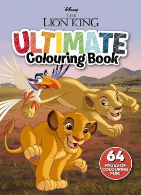 The Lion King: Ultimate Colouring Book (Disney)