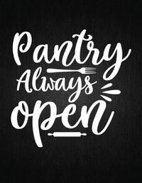 Pantry Always Open by Recipe Journal