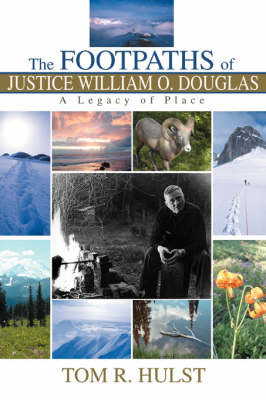 The Footpaths of Justice William O. Douglas by Tom R. Hulst image