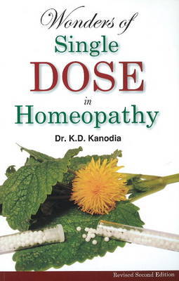Wonders of Single Dose in Homeopathy by K.D. Kanodia image