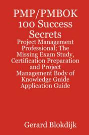 PMBOK 100 Success Secrets by Gerard Blokdijk