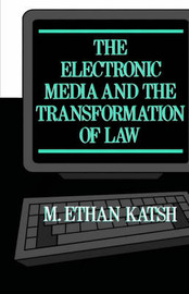 The Electronic Media and the Transformation of Law by M.Ethan Katsh image