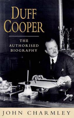 Duff Cooper by John Charmley