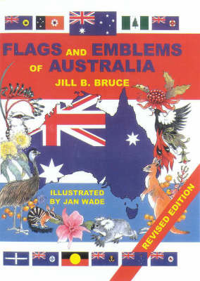 Flags and Emblems of Australia by Jill B Bruce