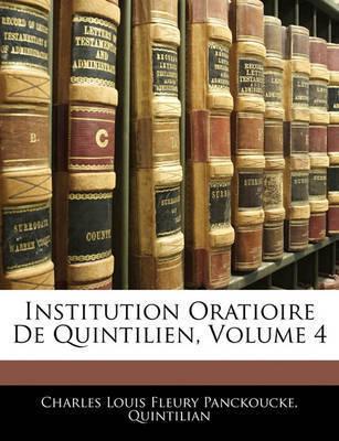 Institution Oratioire de Quintilien, Volume 4 by Charles Louis Fleury Panckoucke