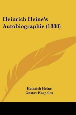 Heinrich Heine's Autobiographie (1888) by Heinrich Heine