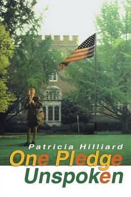 One Pledge Unspoken by Patricia Hilliard