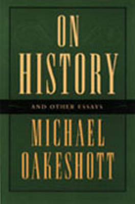 On History & Other Essays by Michael Oakeshott