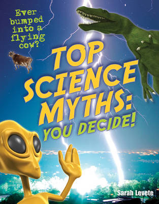 Top Science Myths: You Decide! by Sarah Levete image