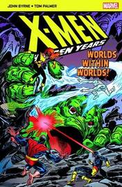 X-Men The Hidden Years; Worlds within Worlds by John Byrne