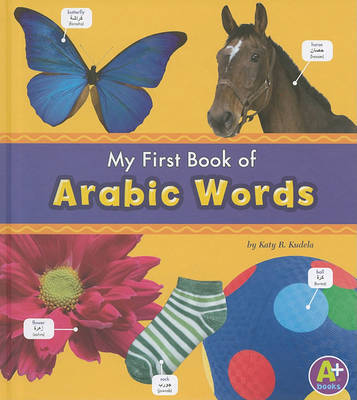 My First Book of Arabic Words by Katy R Kudela