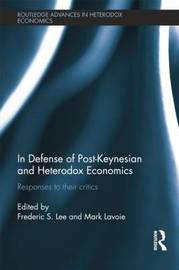 In Defense of Post-Keynesian and Heterodox Economics