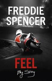 Feel by Freddie Spencer