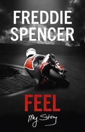 Feel by Freddie Spencer