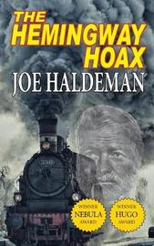 The Hemingway Hoax-Hugo and Nebula Winning Novella by Joe Haldeman