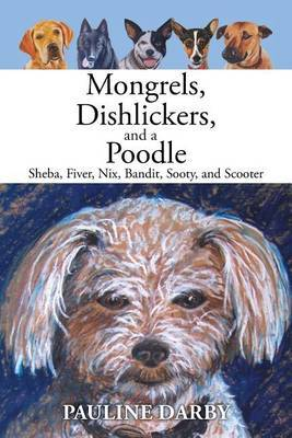 Mongrels, Dishlickers, and a Poodle by Pauline Darby image