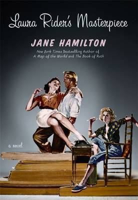 Laura Rider's Masterpiece by Jane Hamilton
