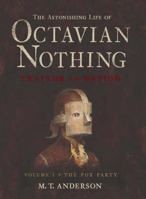 Astonishing Life Of Octavian Nothing, Vo by M.T. Anderson