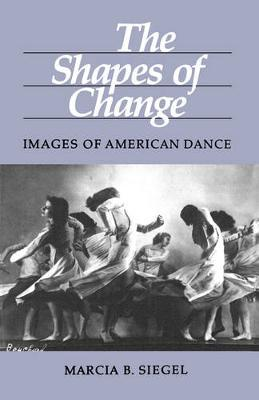 The Shapes of Change by Marcia B Siegel