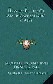 Heroic Deeds of American Sailors (1915) by Albert Franklin Blaisdell