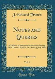 Notes and Queries, Vol. 1 by J Edward Francis image
