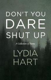 Don't You Dare Shut Up by Lydia Hart image
